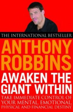 Awaken the Giant within How to Take Immediate Control of Your Mental Emotional Physical and Financial Life
