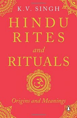 Hindu Rites and Rituals Where They Come from and What They Mean
