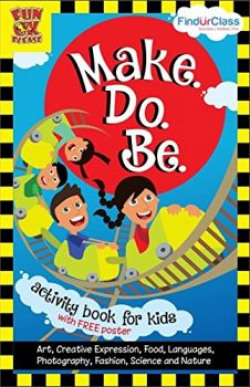 Make.Do.Be - Activity Book for Kids, 44 activity ideas across 7 areas of interest for children, Updated Edition with FREE Poster