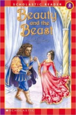 SCHOLASTIC READER-2 BEAUTY AND THE BEAST