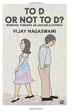 To D or Not To D: Working Towards an Amicable Divorce
