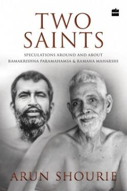 Two Saints : Speculations Around and About Ramakrishna Paramahamsa and Ramana Maharshi