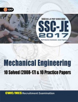 SSC (CWC/MES) Mechanical Engineering 10 Solved Papers & 10 Practice Papers for Junior Engineers 2017 : CWC / MES Recruitment Examination - 10 Solved (2008 - 17) and 10 Practice Papers 2017 Edition
