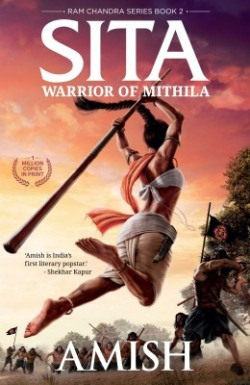 Sita-Warrior of Mithila(Book 2 - Ram Chandra Series), Follow Lady Sita's journey from her birth. An adventure thriller set in mythological times