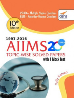 AIIMS 20 years Topic-wise Solved Papers (1997-2016)� with 1 Mock Test (10th Edition)