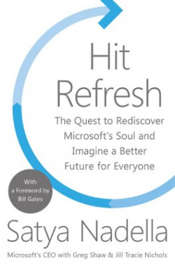Hit Refresh(English, Hardcover, Satya Nadella, Greg Shaw, Jill Tracie Nichols, Bill Gates)