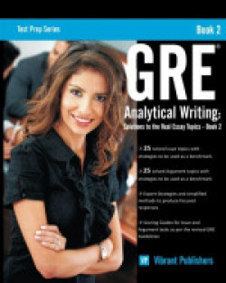 GRE Analytical Writing: Solutions to the Real Essay Topics - Book 2: Volume 1 (Test Prep)